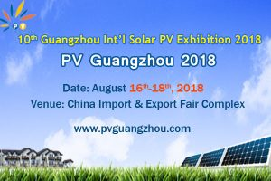 10th Guangzhou International Solar Photovoltaic Exhibition 2018(PV Guangzhou 2018)