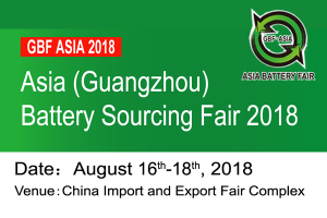 The 3rd Asia (Guangzhou) Battery Sourcing Fair 2018 (GBF Asia 2018)