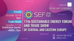 11th Sustainable Energy Forum and Trade Show of Central and Eastern European (SEF 2019 KYIV)