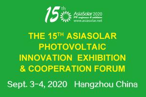 The 15th AsiaSolar Photovoltaic Innovation Exhibition & Cooperation Forum